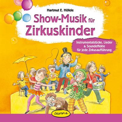 Show-Musik für Zirkuskinder: Instrumentalstücke...