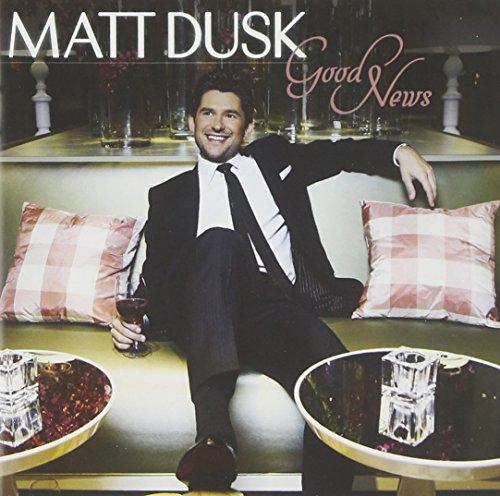 Dusk, Matt - Good News