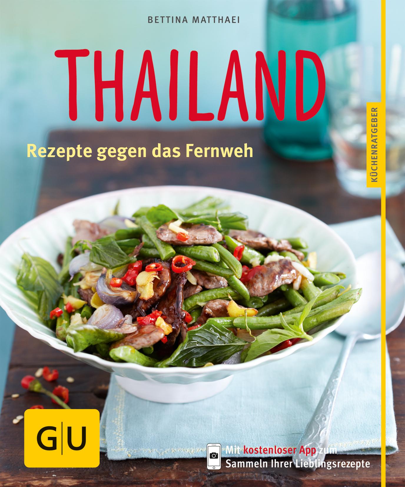 Thailand: Rezepte gegen das Fernweh - Bettina M...