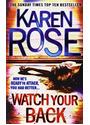 Watch Your Back - Karen Rose [Paperback]