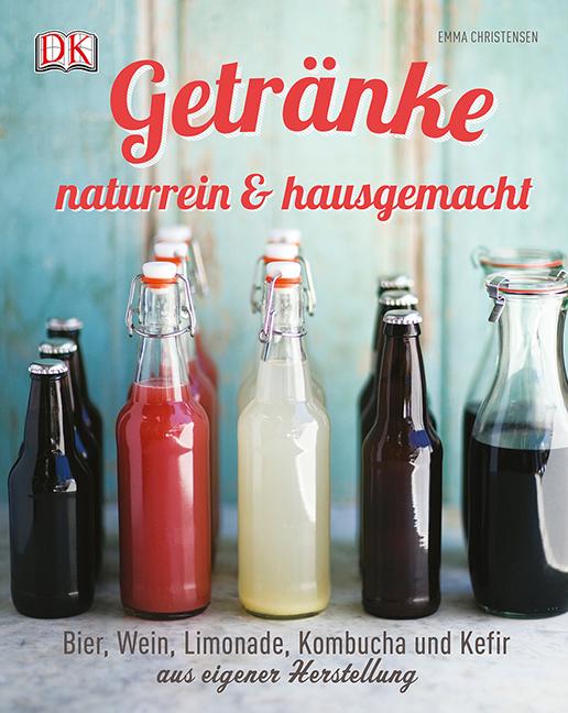 Getränke naturrein & hausgemacht - Emma Christensen