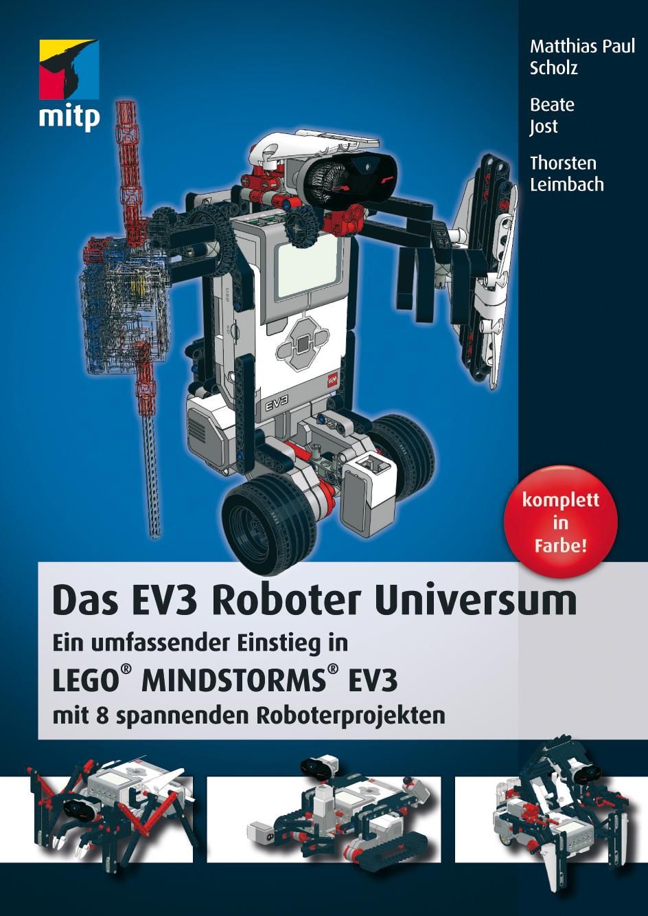 Das EV3 Roboter Universum: Ein umfassender Einstieg in LEGO® MINDSTORMS® EV3 mit 8 spannenden Roboterprojekten - Matthia