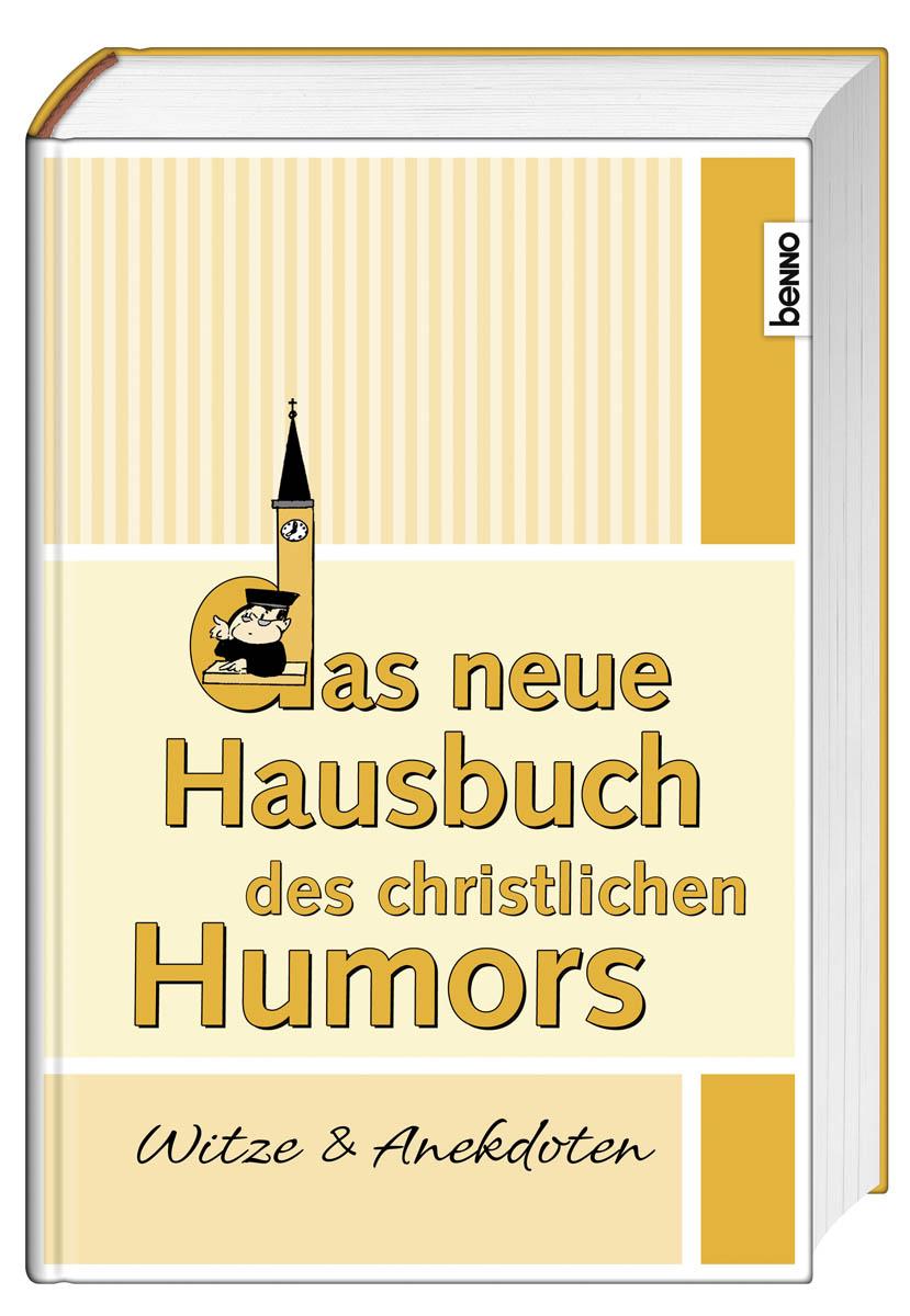 Das neue Hausbuch des christlichen Humors: Witz...