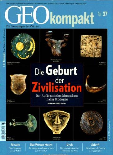 GEO kompakt 37/2013: Die Geburt der Zivilisatio...