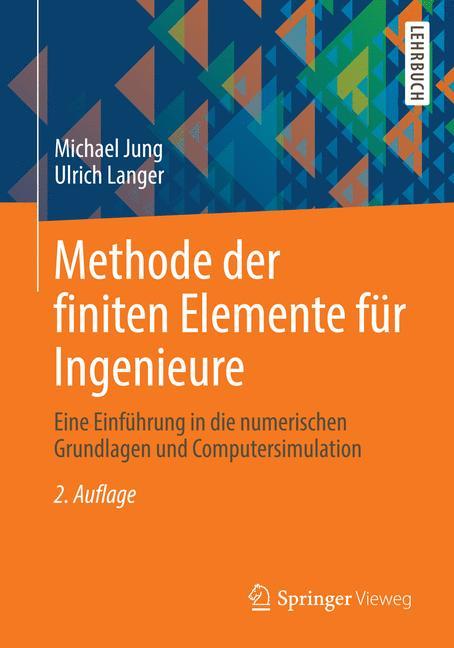 Methode der finiten Elemente für Ingenieure: Ei...