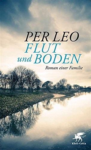 Flut und Boden: Roman einer Familie - Leo, Per