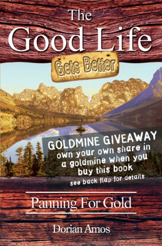 The Good Life Gets Better: Panning for Gold - Amos, Dorian