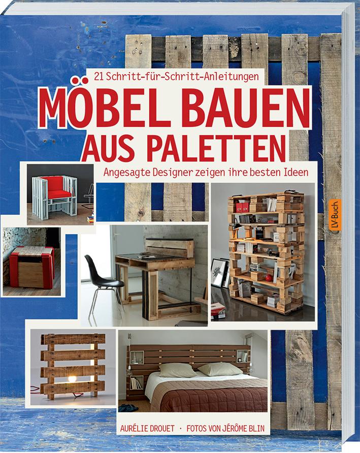 Möbel bauen aus Paletten: Angesagte Designer ze...