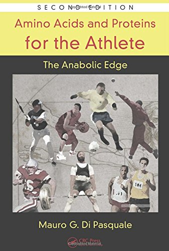 Nutrition in Exercise & Sport: Amino Acids and Proteins for the Athlete: The Anabolic Edge - Mauro G. Di Pasquale [Hardcover, 2nd Edition 2007]