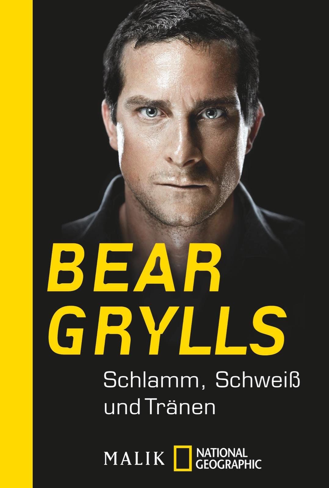 Schlamm, Schweiß und Tränen - Grylls, Bear