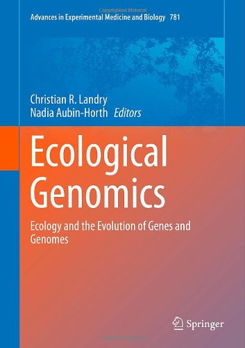 Advances in Experimental Medicine and Biology: Ecological Genomics: Ecology and the Evolution of Genes and Genomes - Christian R. Landry, Nadia Aubin-Horth [Hardcover]