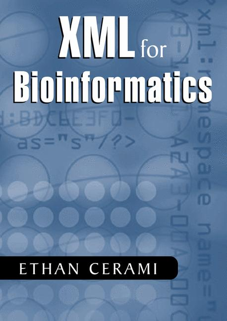 XML for Bioinformatics - Cerami, Ethan