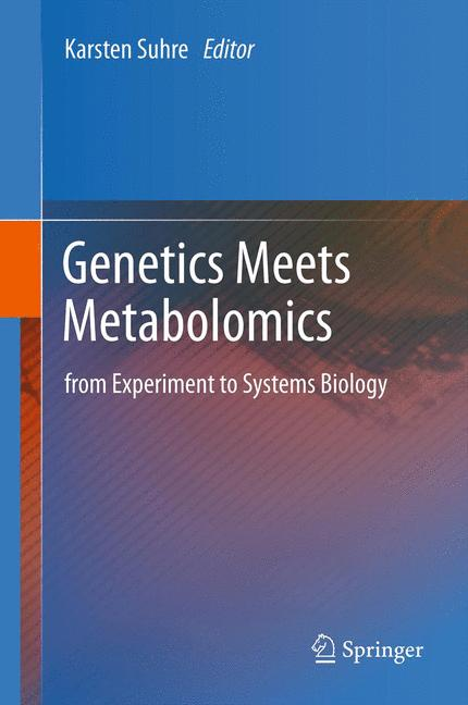 Genetics Meets Metabolomics: from Experiment to Systems Biology - Karsten Suhre [Hardcover]