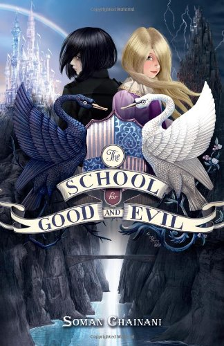The School for Good and Evil - Chainani, Soman