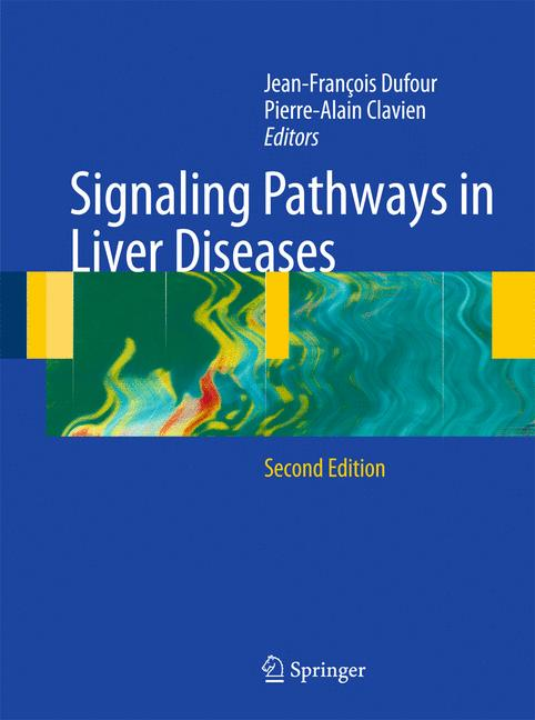 Signaling Pathways in Liver Diseases - Jean-Francois Dufour, Pierre-Alain Clavien [Hardcover, 2nd Edition 2010]