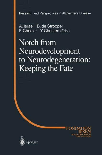 Research and Perspectives in Alzheimer´s Disease: Notch from Neurodevelopment to Neurodegeneration: Keeping the Fate - A