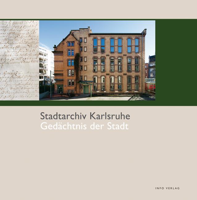 Stadtarchiv Karlsruhe: Gedächtnis der Stadt