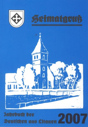 Heimatgruß 2007: Jahrbuch der Deutschen aus Lit...