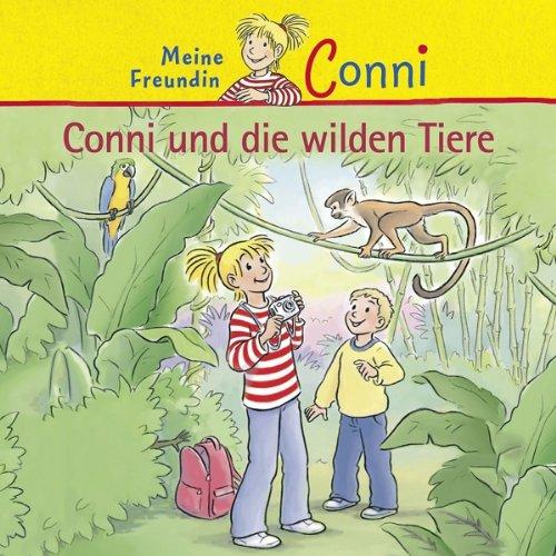 Conni - 41: Conni und die wilden Tiere