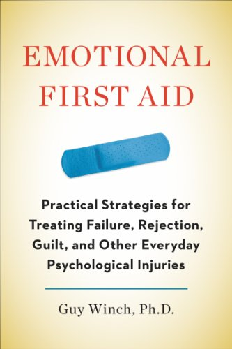 Emotional First Aid: Practical Strategies for T...