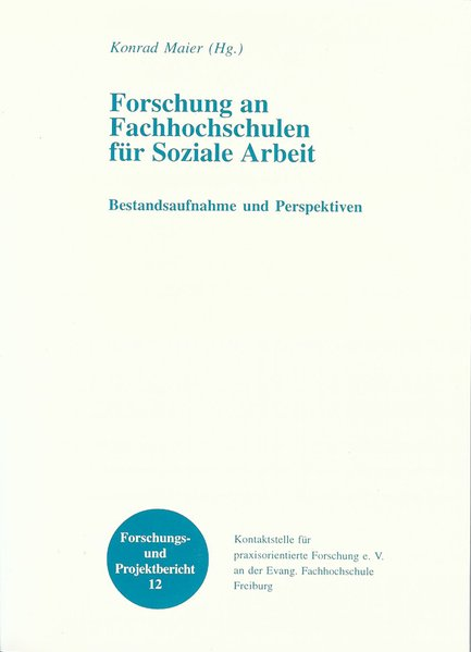 Forschung an Fachhochschulen für Soziale Arbeit: Bestandsaufnahme und Perspektiven