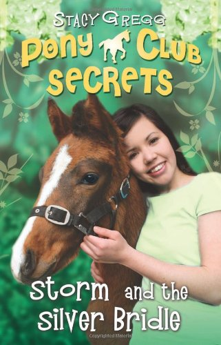 Storm and the Silver Bridle (Pony Club Secrets ...