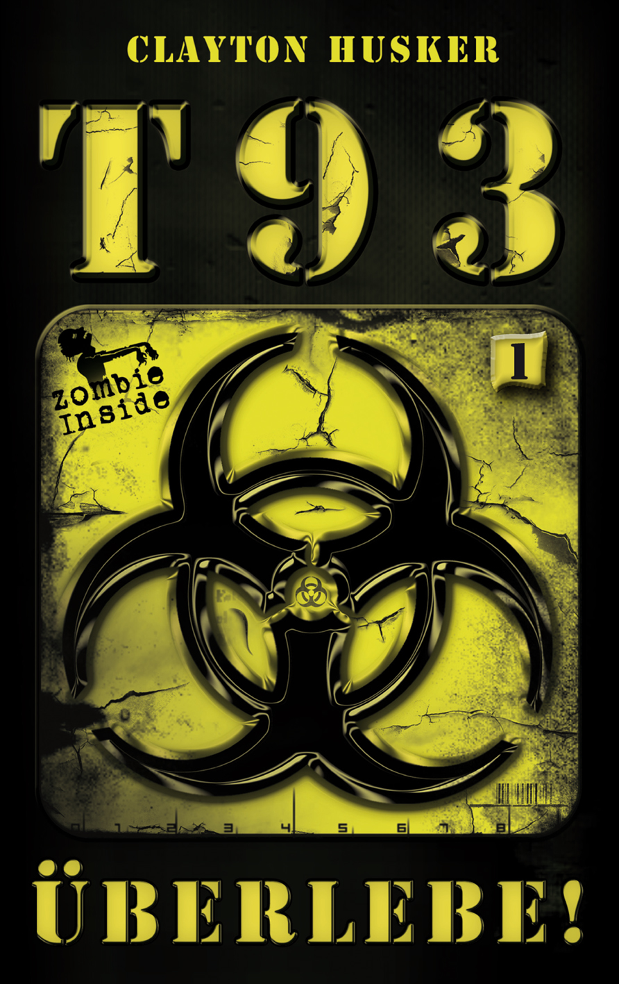 T93: Band 1: Überlebe! - Clayton Husker