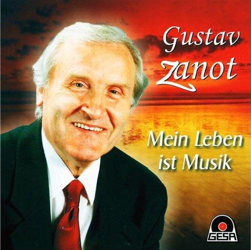 Gustav Zanot - Mein Leben ist Musik