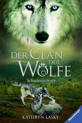 Der Clan der Wölfe: Band 2 - Schattenkrieger - Kathryn Lasky