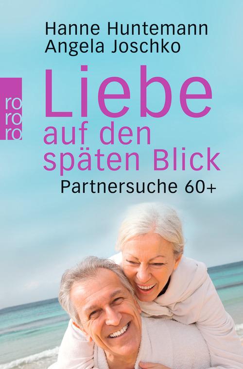 Liebe auf den späten Blick: Partnersuche 60+ - ...
