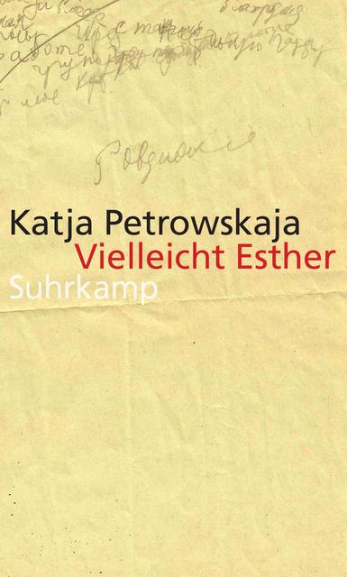 Vielleicht Esther - Katja Petrowskaja