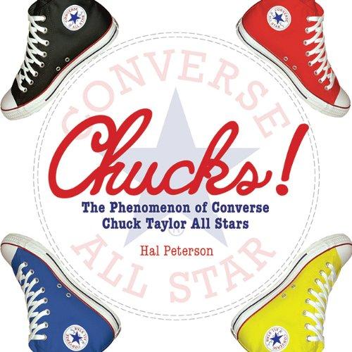 Chucks!: The Phenomenon of Converse Chuck Taylor All Stars - Peterson, Hal