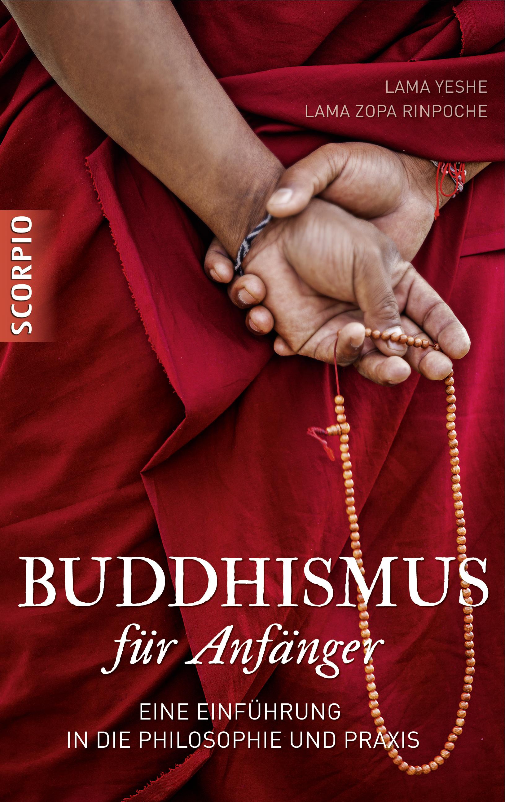 Buddhismus für Anfänger: Eine Einführung in die Philosophie und Praxis - Lama Yeshe