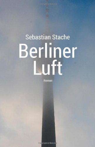 Berliner Luft - Sebastian Stache