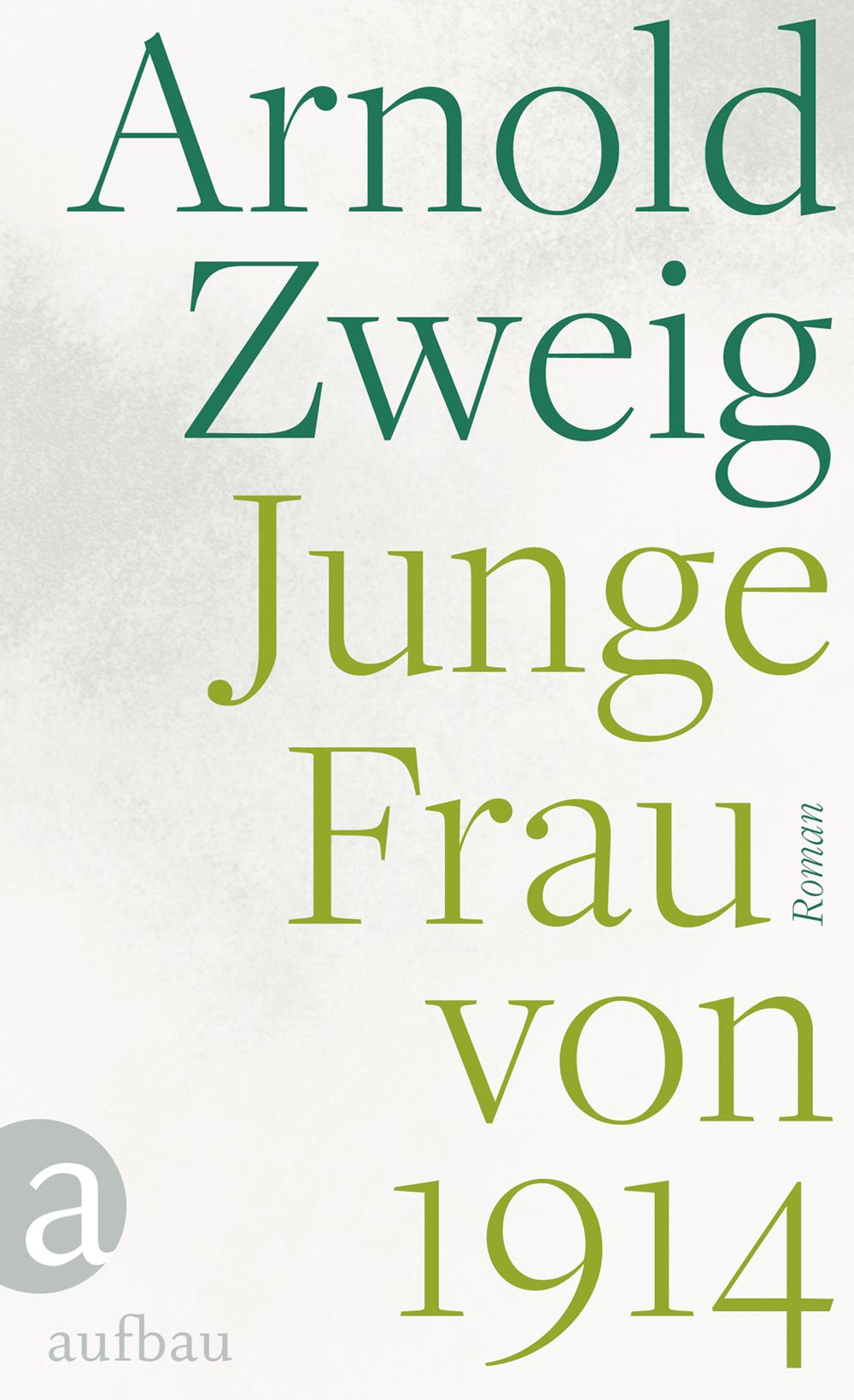 Junge Frau von 1914 - Arnold Zweig