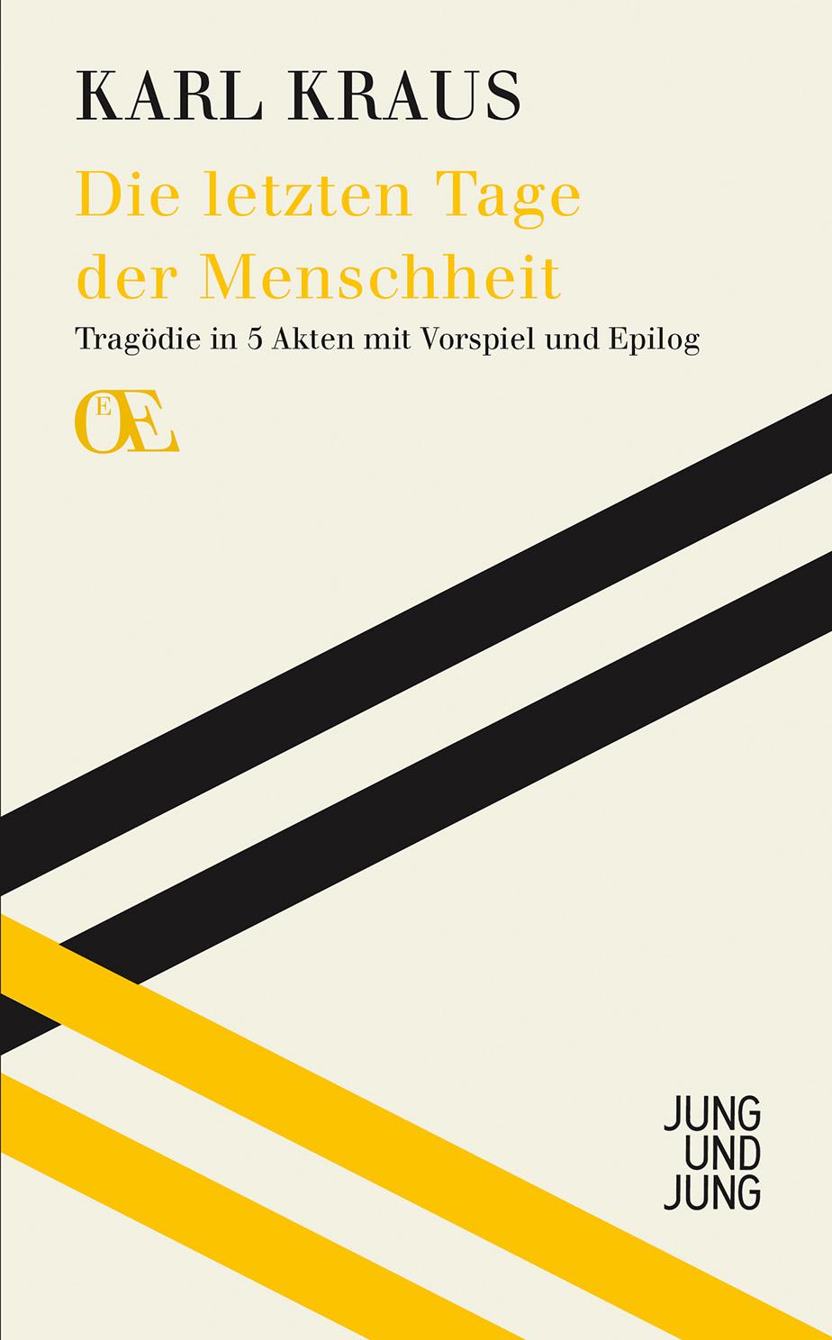 Die letzten Tage der Menschheit: Tragödie in fünf Akten mit Vorspiel und Epilog - Karl Kraus