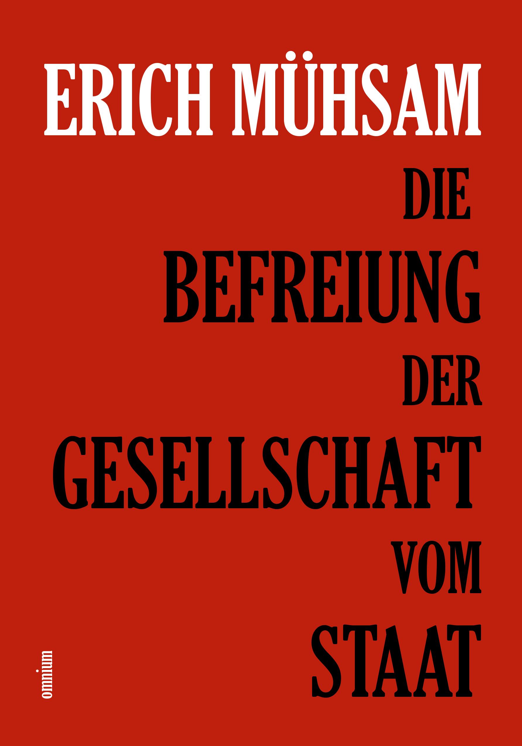 Die Befreiung der Gesellschaft vom Staat - Erich Mühsam