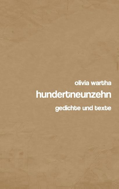 hundertneunzehn: gedichte und texte - Olivia Wartha