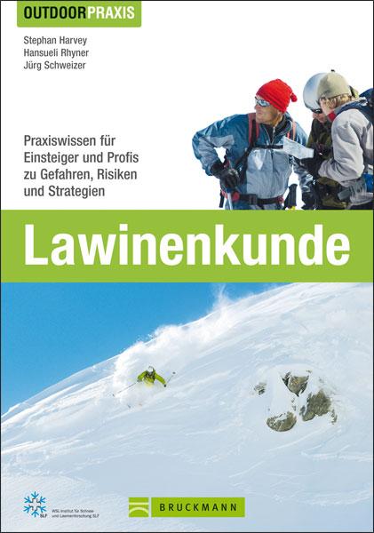 Outdoor Praxis Lawinenkunde: Praxiswissen für Einsteiger und Profis zu Gefahren, Risiken und Strategien auf Skitour, bei