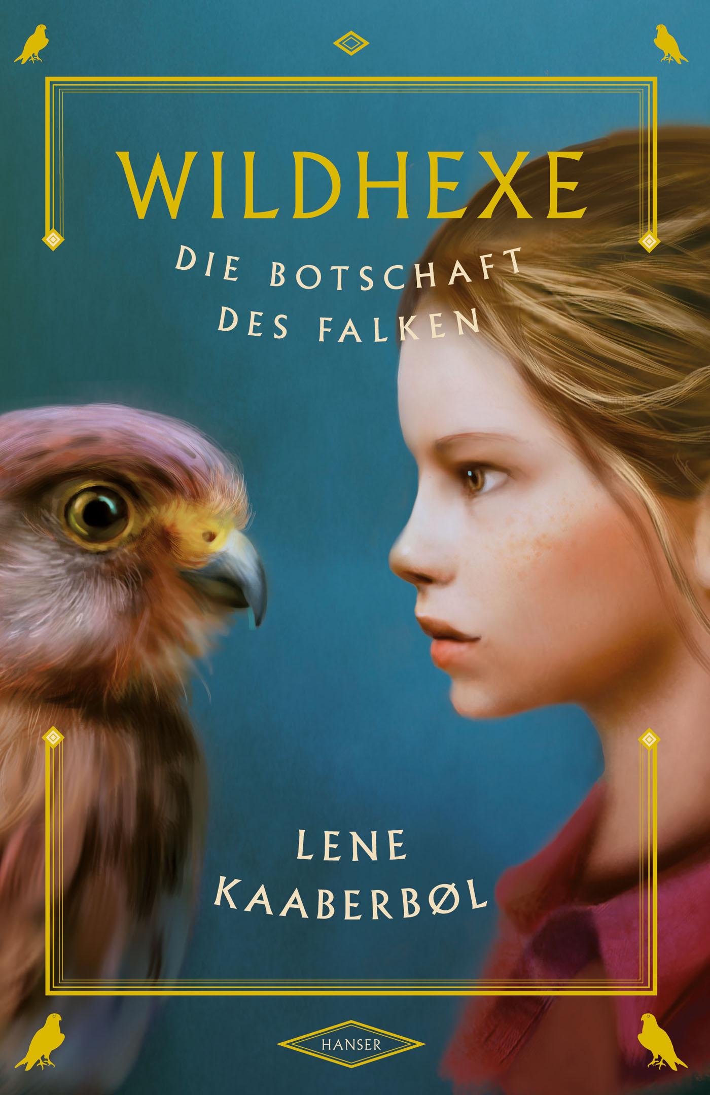Wildhexe - Die Botschaft des Falken - Lene Kaaberbøl