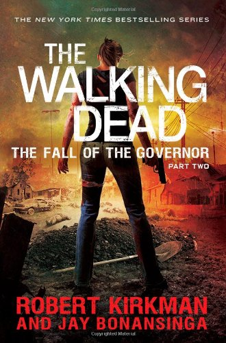 The Walking Dead: Book 4 - The Fall of the Governor - Part Two - Jay Bonansinga [Paperback]