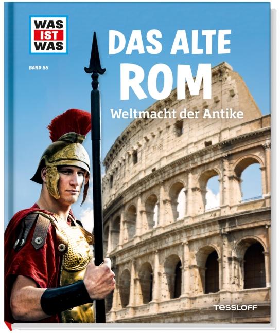 Was ist Was: Das alte Rom - Weltmacht der Antike - Band 55 - Anne Funck [Auflage 2013]