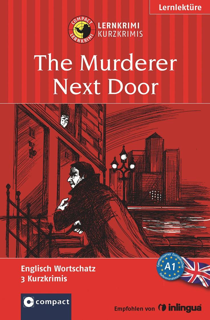 The Murderer Next Door: Lernkrimi Englisch. Gru...