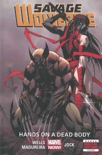 Savage Wolverine - Volume 2: Hands on a Dead Body - Zeb Wells