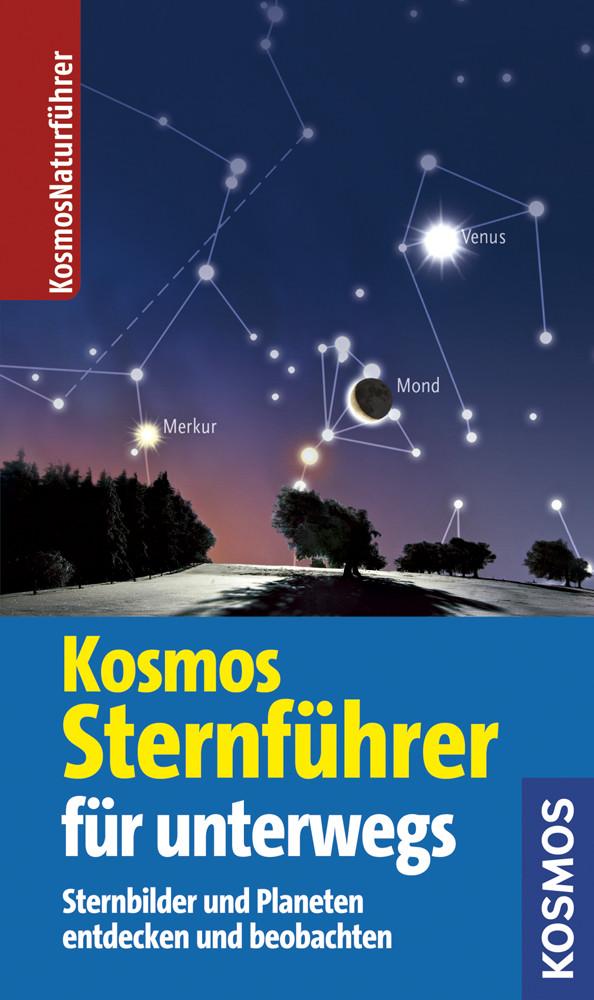 Der Kosmos Sternführer für unterwegs: Sternbild...