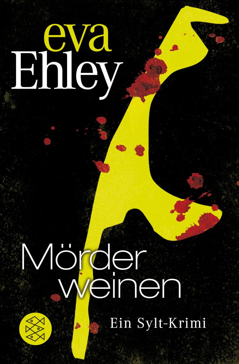 Mörder weinen: Ein Sylt-Krimi - Eva Ehley