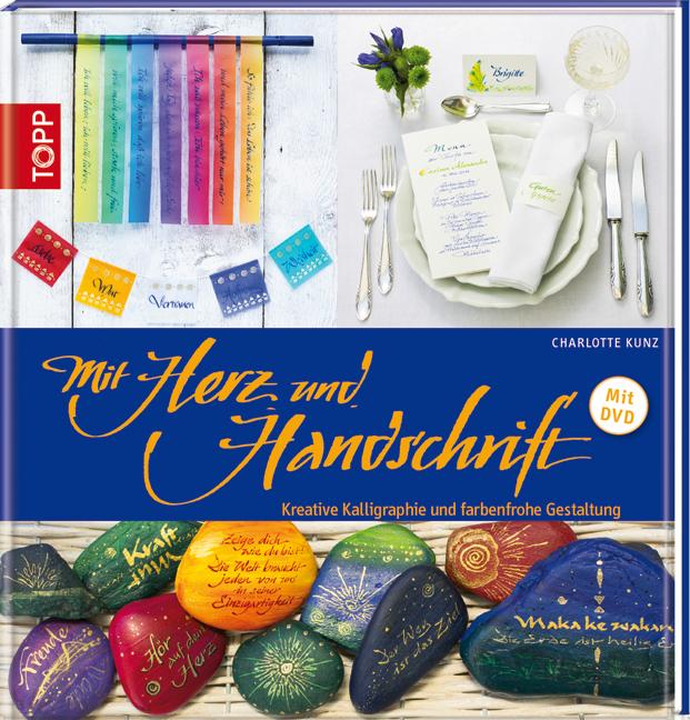Mit Herz und Handschrift: Kreative Kalligraphie und farbenfrohe Gestaltung - Charlotte Kunz [mit DVD]