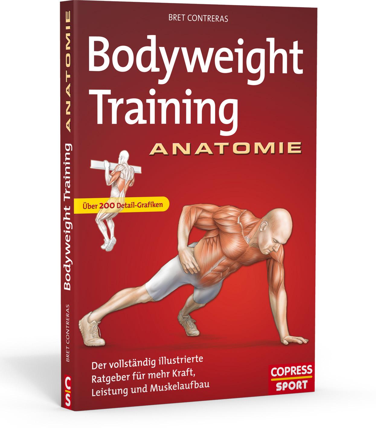 Bodyweight Training Anatomie: Der vollständig illustrierte Ratgeber für mehr Kraft, Leistung und Muskelaufbau - Bret Con