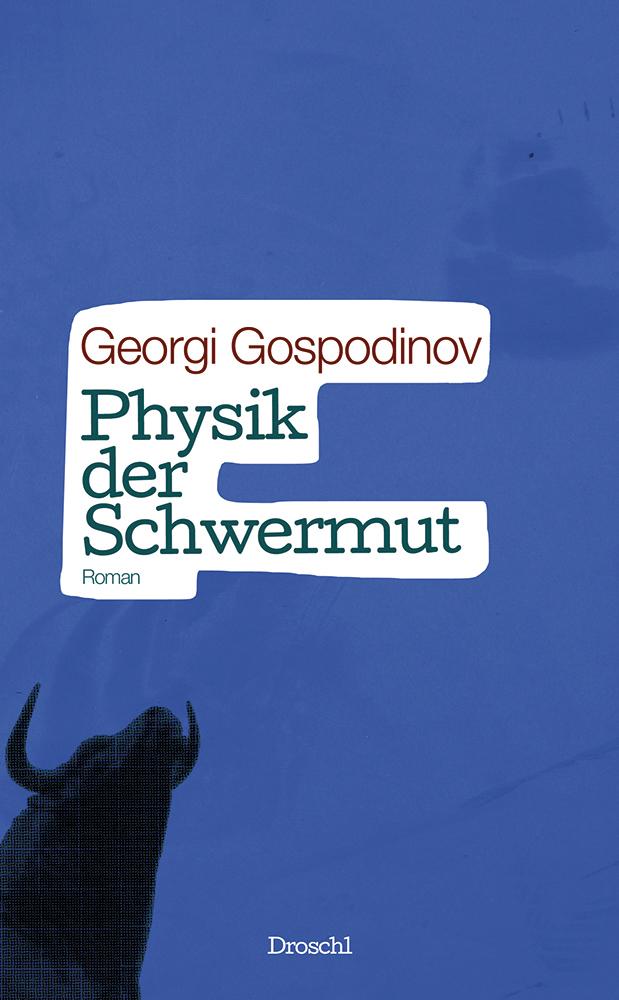 Physik der Schwermut - Gospodinov, Georgi