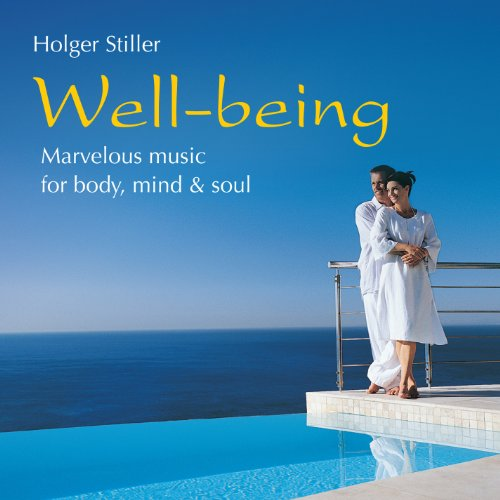 Holger Stiller - Well-Being:Marvelous Music